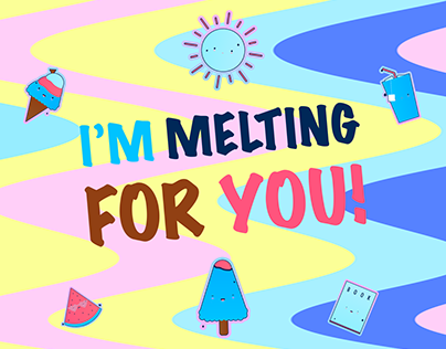 I'm Melting For You