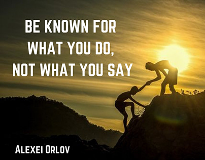Be Known For What You Do, Not What You Say