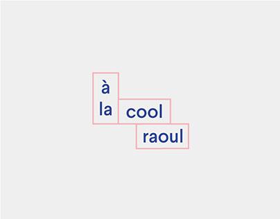 Identité visuelle - À la cool Raoul