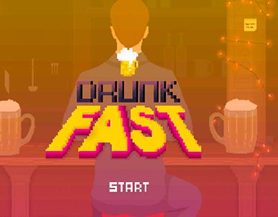Drunk Fast