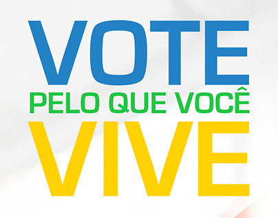 VOTE PELO QUE VOCÊ VIVE