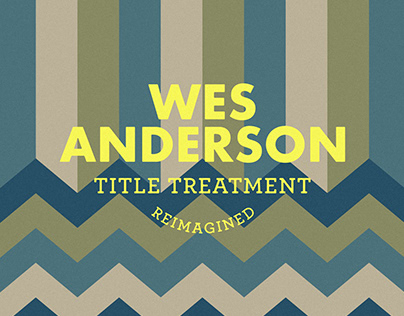 Wes Anderson: Title Treatment Reimagined