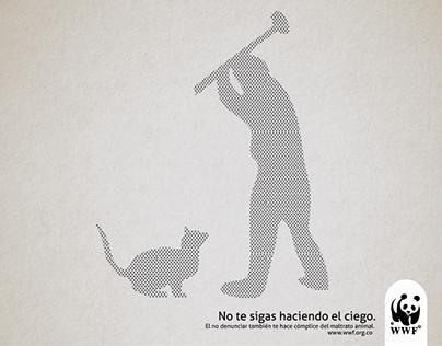 WWF - No te hagas el ciego frente al maltrato animal