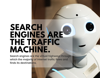 Search engines are the traffic machine.