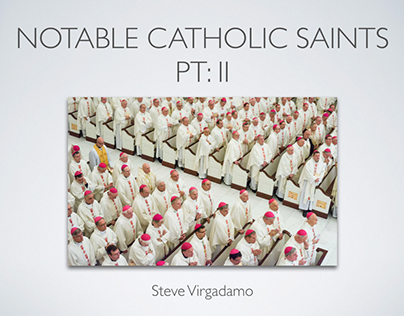Notable Catholic Saints Pt: II