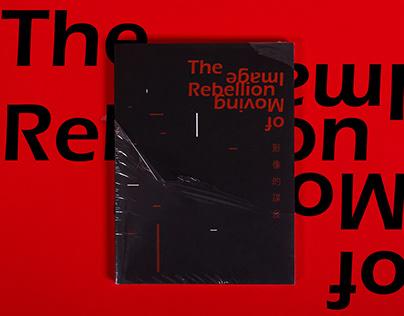 The Rebellion of Moving Image 影像的謀反