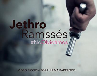 Jethro Ramssés - #NoOlvidamos