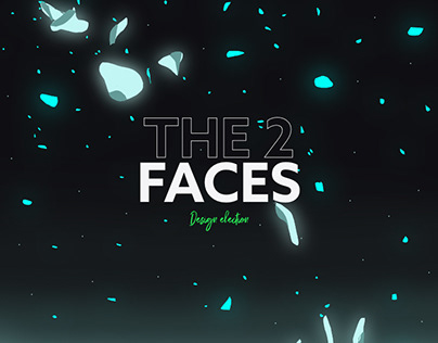 The 2 Faces, Do you wanna know which are?