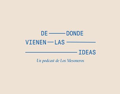 De Donde Vienen Las Ideas - Un Podcast De Los Mesoneros