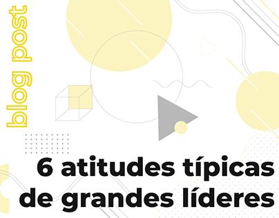 6 atitudes típicas de grandes líderes