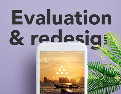 Six Senses Evaluation and redesign