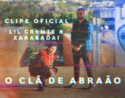 O CLÃ DE ABRAÃO // Lil Crente & Xarabadai