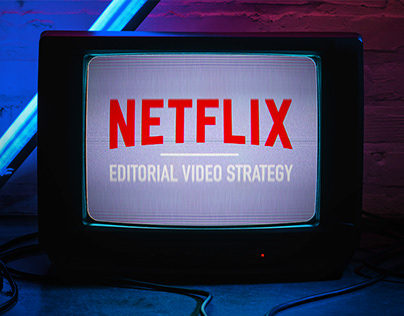Netflix | Editorial Video Strategy | 2019