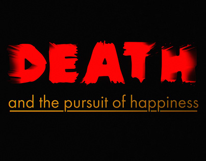 Death and the Pursuit of Happiness - Intro