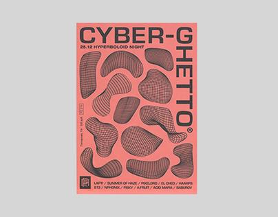 CyberGhetto® by Hyperboloid @ Powerhouse