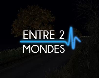 Entre 2 Mondes - 3D Video