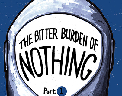 The Bitter Burden of Nothing Pt. 1 (Comic Book)