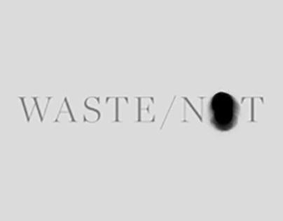 Waste/Not (Newspaper)