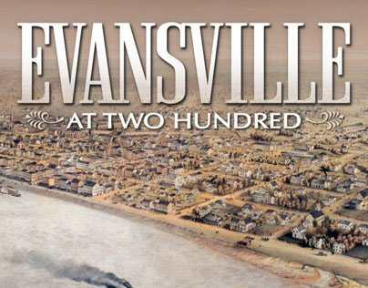 Evansville at Two Hundred: 1812-2012
