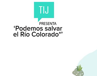 CM:Tij presenta: Podemos salvar el Río Colorado