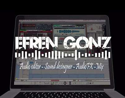 Reel - Portfolio / Efren Gonz - Sound Postproducer