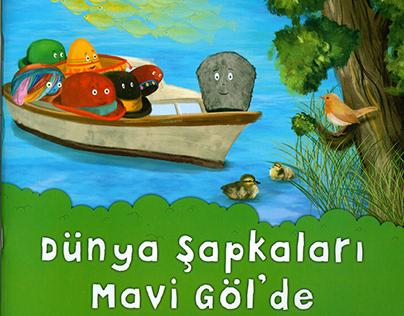 Dünya Şapkaları Mavi Göl'de - Çocuk Hikaye Kitabı -