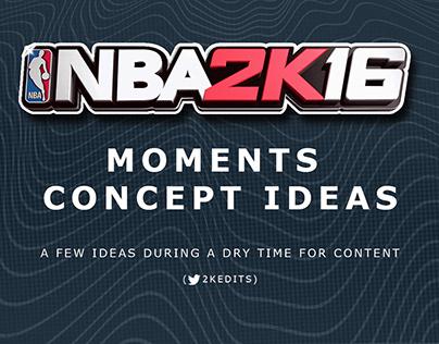 NBA 2K16 Moment Concept Ideas (2015-2016)