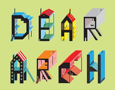 """""""Dear Architecture..."""""""