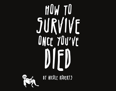 How to Survive Once You've Died