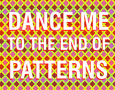 Dance Me To The End Of Patterns - Interactive Animation