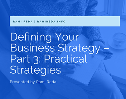 Defining Your Business Strategy – Part 3