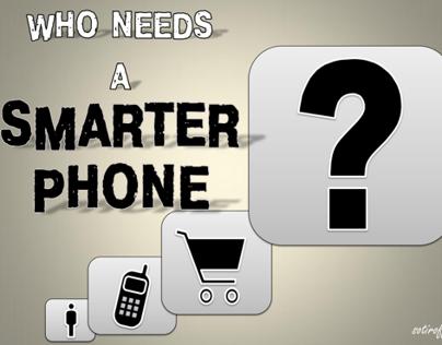 Who needs a smarter phone?