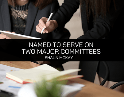 Shaun McKay Named to Serve on Two Major Committees