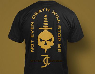 Not Even Death T-Shirt