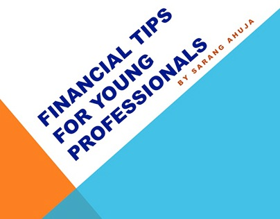 Financial Tips For Young Professionals by Sarang Ahuja
