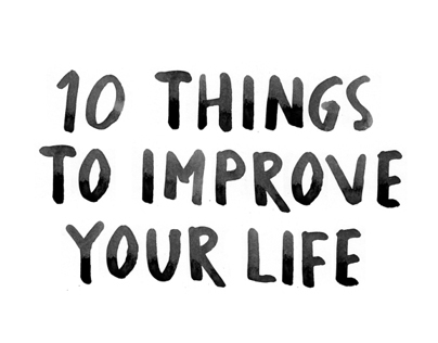 10 Things to Improve Your Life