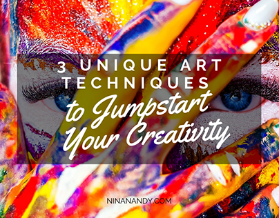 3 Unique Art Techniques to Jumpstart Your Creativity