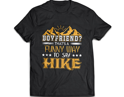 Boyfriend That's a funny wa to say Hike