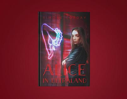 Alice in Ultraland // Book Design