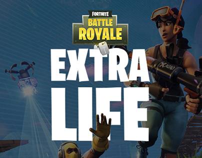 Extra life // Fornite