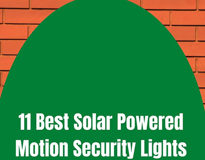 11 Best Solar Powered Motion Security Lights