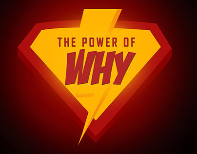 POWER of WHY?