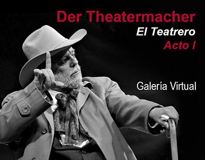 Der Theatermacher – El Teatrero – Acto I