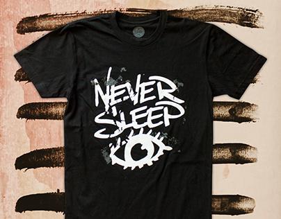 Never Sleep - Graffiti Style T-Shirt Design