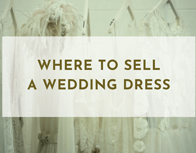 Where To Sell A Wedding Dress