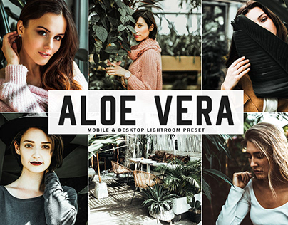 Free Aloe Vera Mobile & Desktop Lightroom Preset