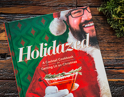 Holidazed: A Cocktail Cookbook for Getting Lit on XMas
