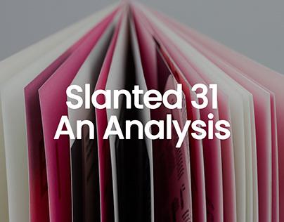 Slanted 31 – Analysis