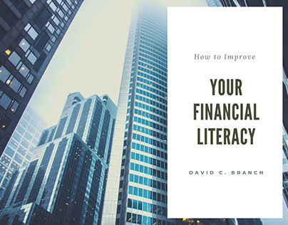 How to Improve Your Financial Literacy   David C Branch