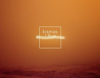 Kismas / Flux